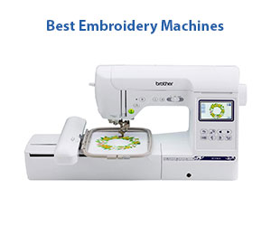 Best Embroidery sewing Machines